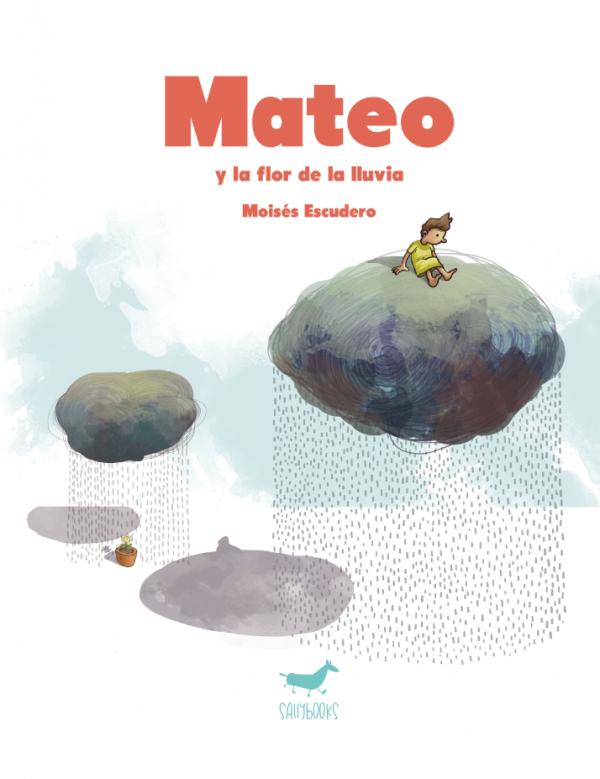 Mateo y la flor de la lluvia