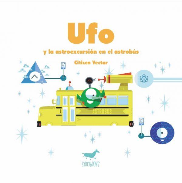 Ufo y la astroexcursión en el astrobús